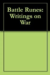 Battle Runes: Writings on War (English Edition)
