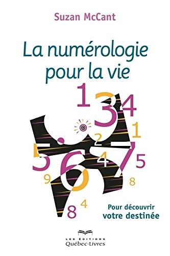 La Numrologie pour la Vie (3e dition) par Mccant Suzan