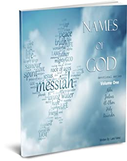 Names of God Bible Study - Volume One (Names of God Devotional Series Book 1) (English Edition) par [Velez, L.]