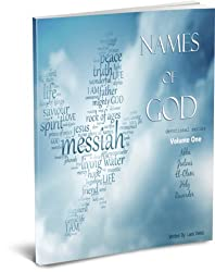 Names of God Bible Study - Volume One (Names of God Devotional Series Book 1) (English Edition)