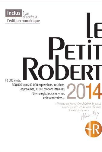 Le Petit Robert 2014: Dictionnaire alphabétique et analogique de la langue Francaise