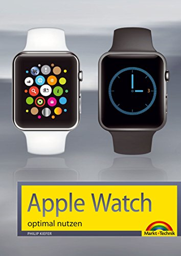 Apple Watch optimal nutzen (German Edition)
