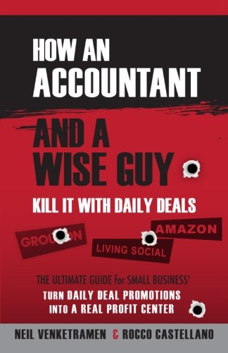 Kill it with Daily Deals: How an Accountant and a Wiseguy Kill it with Daily Deals