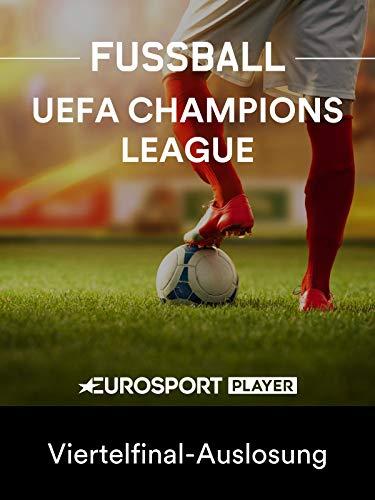 Fußball: UEFA Champions League - Viertelfinal-Auslosung