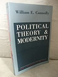 Political Theory and Modernity by William E. Connolly (1993-06-08)