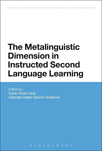 The Metalinguistic Dimension in Instructed Second Language Learning (Advances in Instructed Second Language Acquisition Research)
