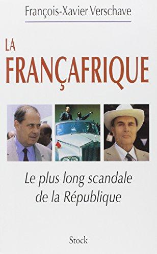 Françafrique : Le plus long scandale de la République
