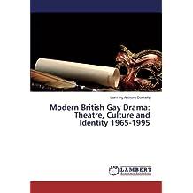 Modern British Gay Drama: Theatre, Culture and Identity 1965-1995