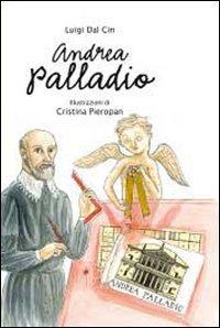 Andrea palladio. la vita, l'arte, la storia. ediz. illustrata