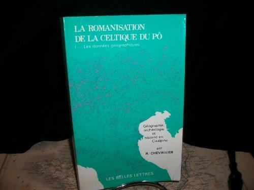 La romanisation de la celtique du Pô. 1, Les données géographiques