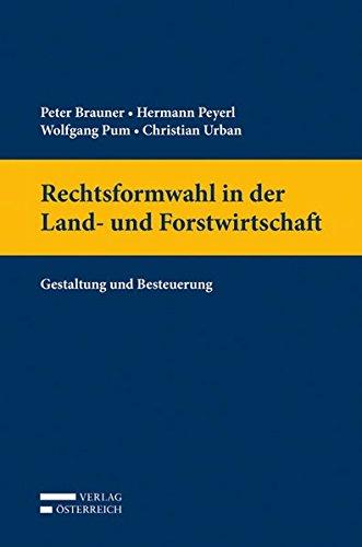 Rechtsformwahl in der Land- und Forstwirtschaft: Gestaltung und Besteuerung
