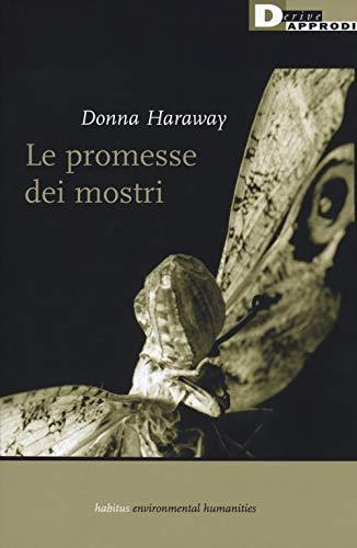 Le promesse dei mostri. Una politica rigeneratrice per l'alterità inappropriata