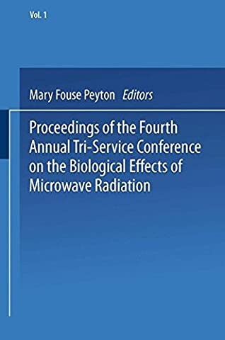 Proceedings of the Fourth Annual Tri-Service Conference on the Biological Effects of Microwave Radiation