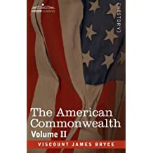 The American Commonwealth - Volume 2 by Viscount James Bryce (2013-01-01)