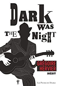 Dark was the night par Grégoire Hervier
