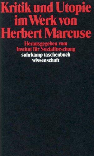 Kritik und Utopie im Werk von Herbert Marcuse (suhrkamp taschenbuch wissenschaft)