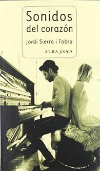 Sonidos del corazón par Jordi Sierra i Fabra