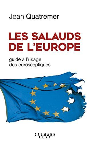 Les Salauds de l'Europe: Guide à l'usage des eurosceptiques