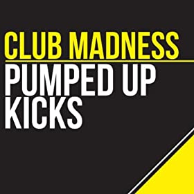 Club Madness-Pumped Up Kicks