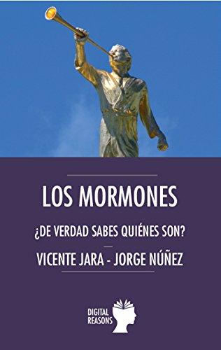 Los mormones: ¿De verdad sabes quiénes son? (Spanish Edition)