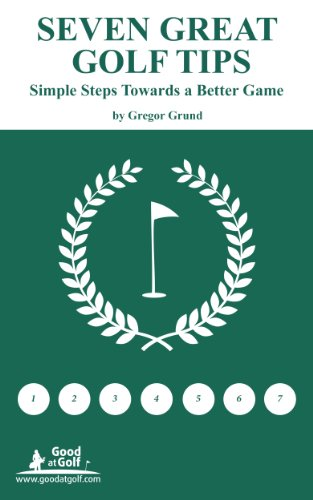 Seven great golf tips simple steps towards a better gamer ebook seven great golf tips simple steps towards a better gamer by grund gregor fandeluxe Images