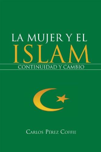 La Mujer Y El Islam: Continuidad Y Cambio