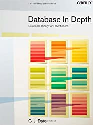 Database in Depth: Relational Theory for Practitioners by C.J. Date (2005-05-15)