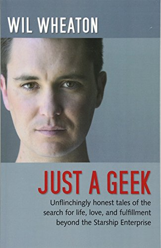 Just a Geek: Unflinchingly honest tales of the search for life, love, and fulfillment beyond the Starship Enterprise (Media Stand-schrank)
