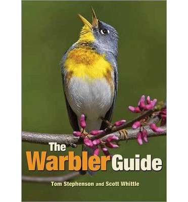 [(The Warbler Guide)] [ By (author) Tom Stephenson, By (author) Scott Whittle ] [July, 2013]
