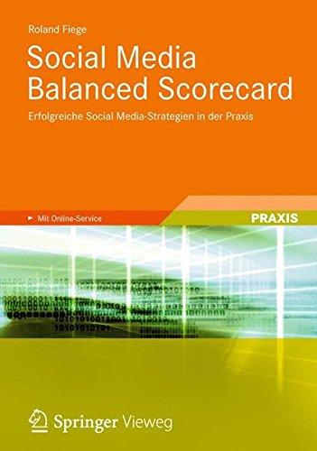 Social Media Balanced Scorecard: Erfolgreiche Social Media-Strategien in der Praxis