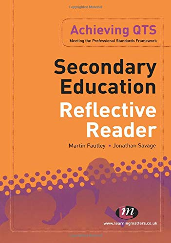 Secondary Education Reflective Reader (Achieving QTS Series)
