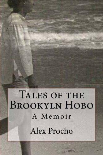 Tales of the Brookyln Hobo: A Memoir (Hobo Alex)