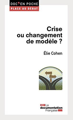 Crise ou changement de modèle ?: 1 (Doc en poche - Place au débat) por Cohen Elie