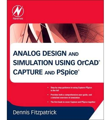 [(Analog Design and Simulation Using OrCAD Capture and PSpice)] [ By (author) Dennis Fitzpatrick ] [November, 2011]