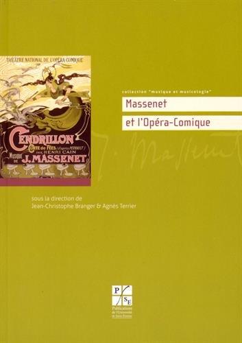 Massenet et l'Opra-Comique : Actes de la journe d'tudes de l'Opra-Comique, 8 dcembre 2012, Universit Jean Monnet - Opra Comique
