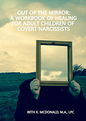 out-of-the-mirror-a-workbook-of-healing-for-adult-children-of-covert-narcissists-english-edition