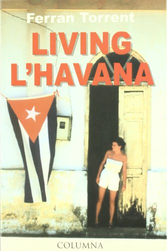 Living L'Havana por Ferran Torrent