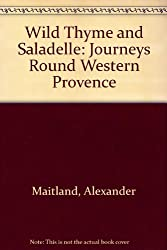 Wild Thyme and Saladelle: Journeys Round Western Provence