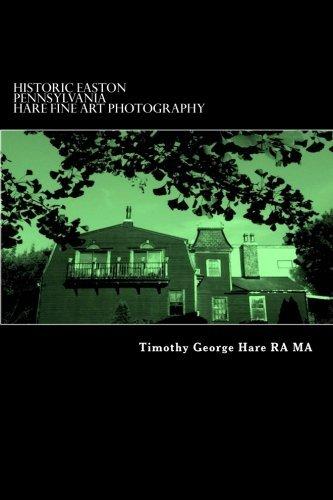 historic-easton-pennsylvania-hare-fine-art-photography-volume-1-by-mr-timothy-george-hare-ra-ma-2012
