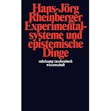 Experimentalsysteme und epistemische Dinge: Eine Geschichte der Proteinsynthese im Reagenzglas (suhrkamp taschenbuch wissenschaft)