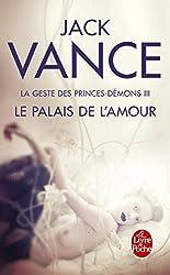 Le Palais de l'amour (La Geste des princes-démons, tome 3) (Science-fiction)