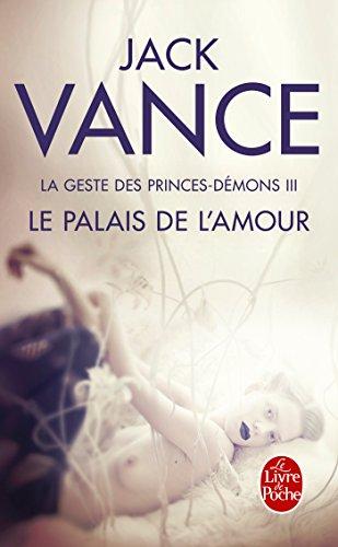 Le Palais de l'amour (La Geste des princes-démons, tome 3)