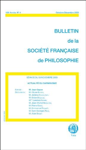 Actualite du darwinisme (Bulletin de la Société Française de Philosophie, 2009/4)