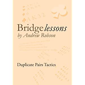 Bridge Lessons: Duplicate Pairs Tactics (English Edition)
