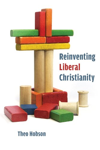 Reinventing Liberal Christianity por Theo Hobson