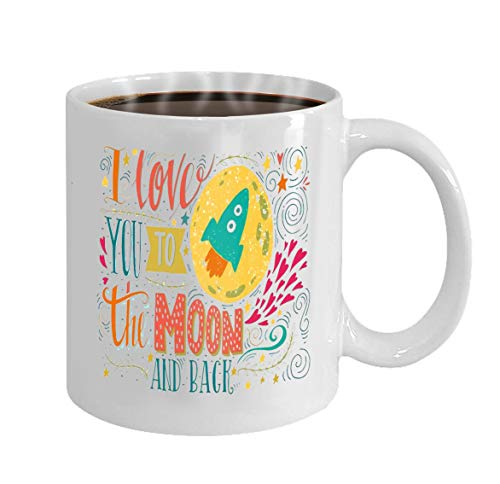 Coffee Mug 11 Oz White Ceramic Funny Gift i love you to the moon and back hand drawn poster with a romantic quote this illustration can be use