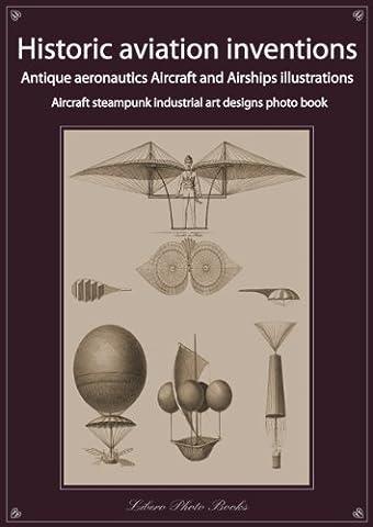 Historic aviation inventions, antique aeronautics aircraft and airships illustrations, steampunk