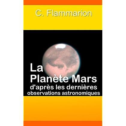 La Planète Mars d'après les dernières observations astronomiques