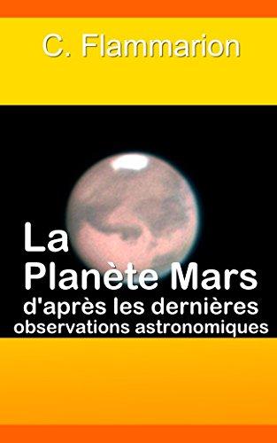 La Planète Mars d'après les dernières observations astronomiques (French Edition)