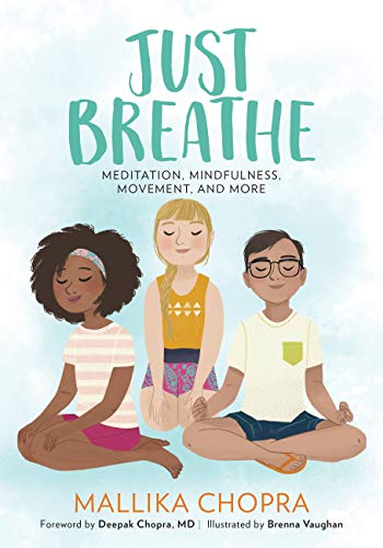 Just Breathe: Meditation, Mindfulness, Movement, and More ...